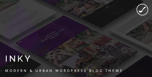 Inky - Modern & Urban WordPress Blog Theme - Personal Blog / Magazine TFx Rowan Vern