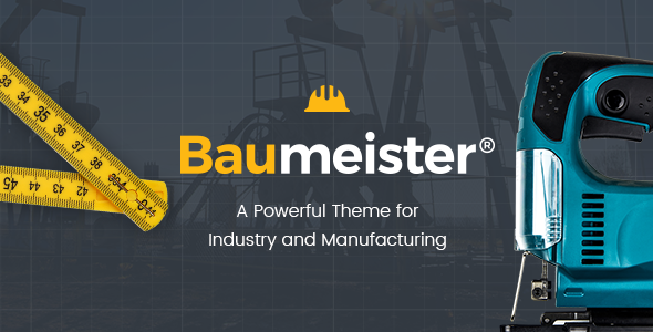 Baumeister - A Powerful Theme for Industry and Manufacturing            TFx Isidore Christopher