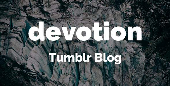 Devotion Tumblr Theme            TFx Joey Dustin