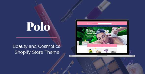 Polo – Drag & Drop Sectioned Beauty Store Shopify Theme            TFx Dederick Francis